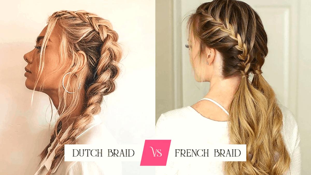 dutch braid vs french braid