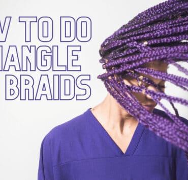How to do Triangle Box Braids